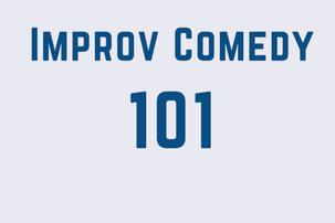 Improv Comedy 101