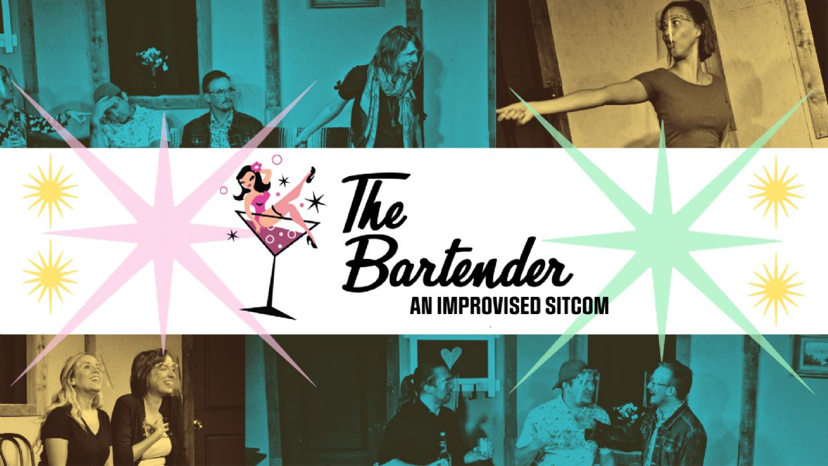 The Bartender: An Improvised Sitcom