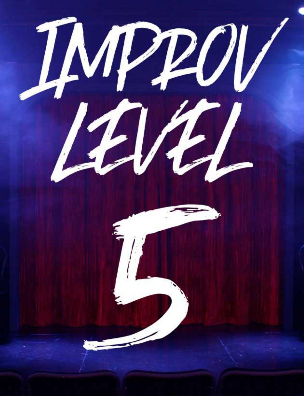 CLASS: Improv Level 5 w/ Patrick, Tuesdays (2020-3)