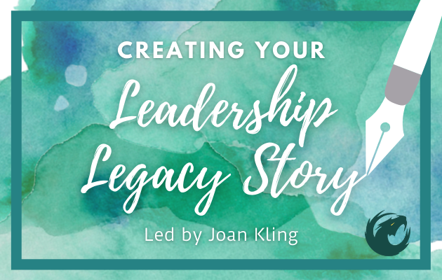 Creating Your Leadership Legacy Story