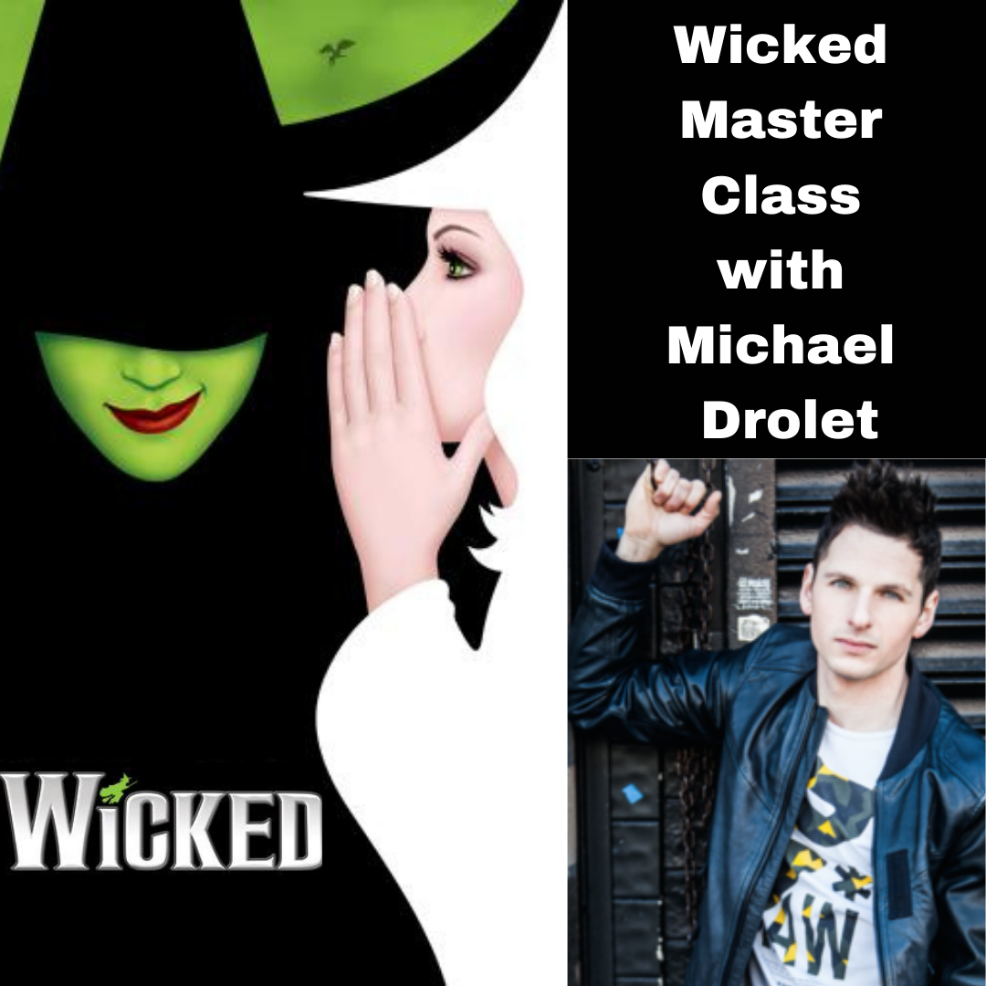 Wicked Master Class with Michael Drolet (All Ages) | #1005v and #3011v